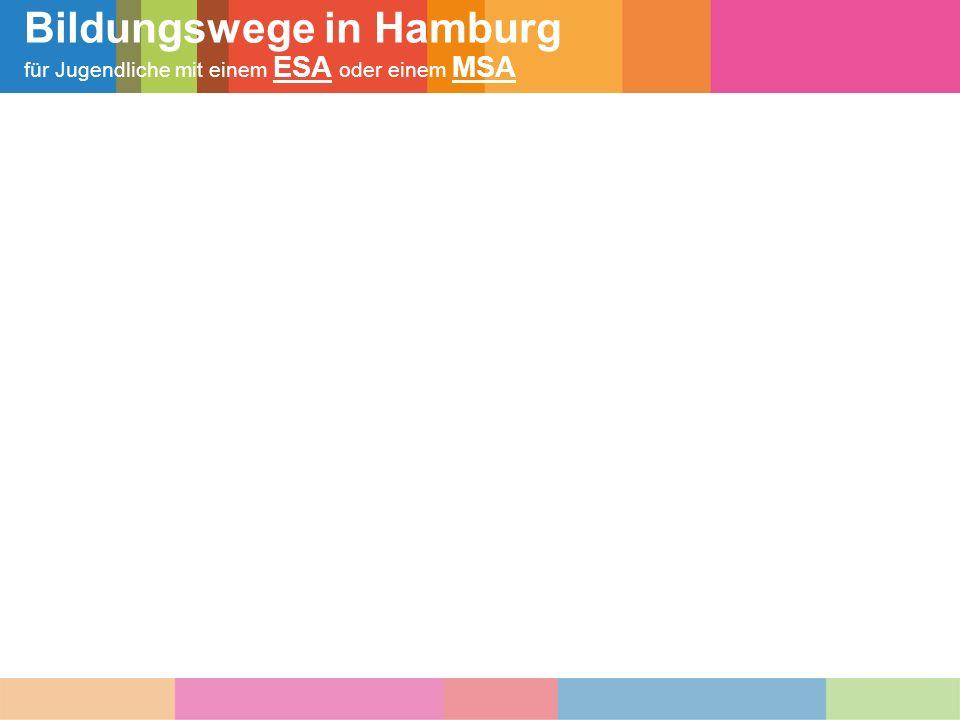 Bildungswege in Hamburg für Jugendliche mit einem ESA oder einem MSA