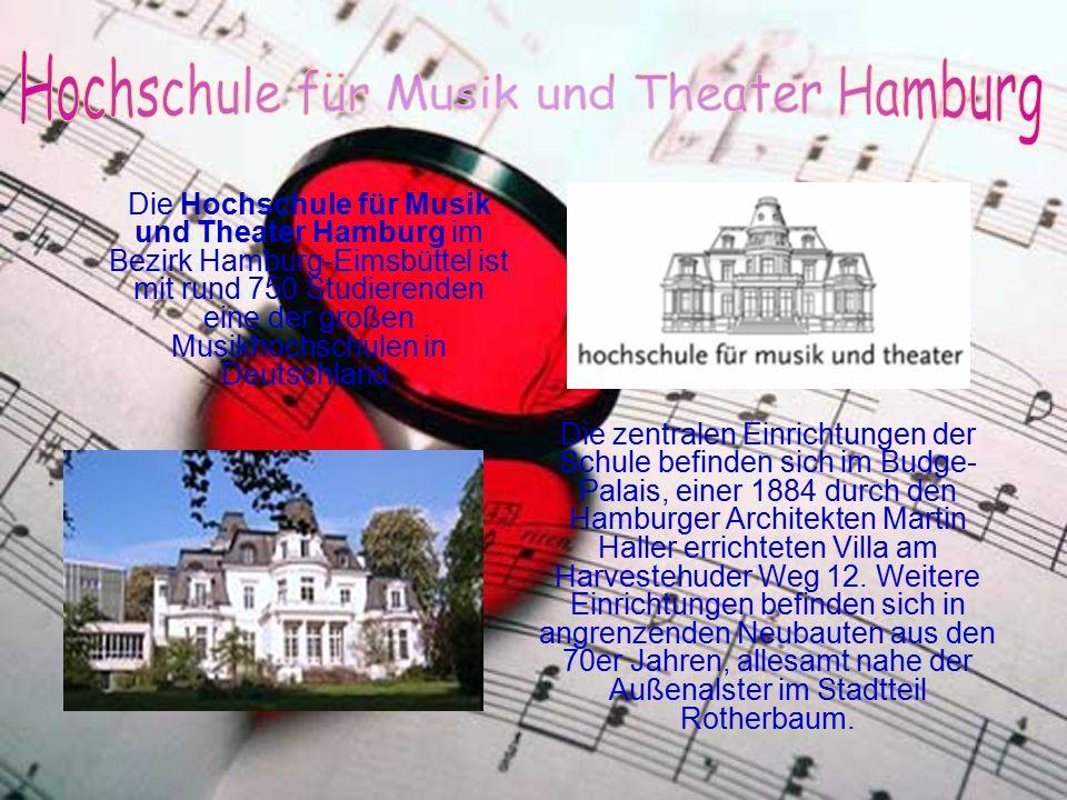 Die Hochschule für Musik und Theater Hamburg im Bezirk Hamburg-Eimsbüttel ist mit rund 750 Studierenden eine der großen Musikhochschulen in Deutschlan
