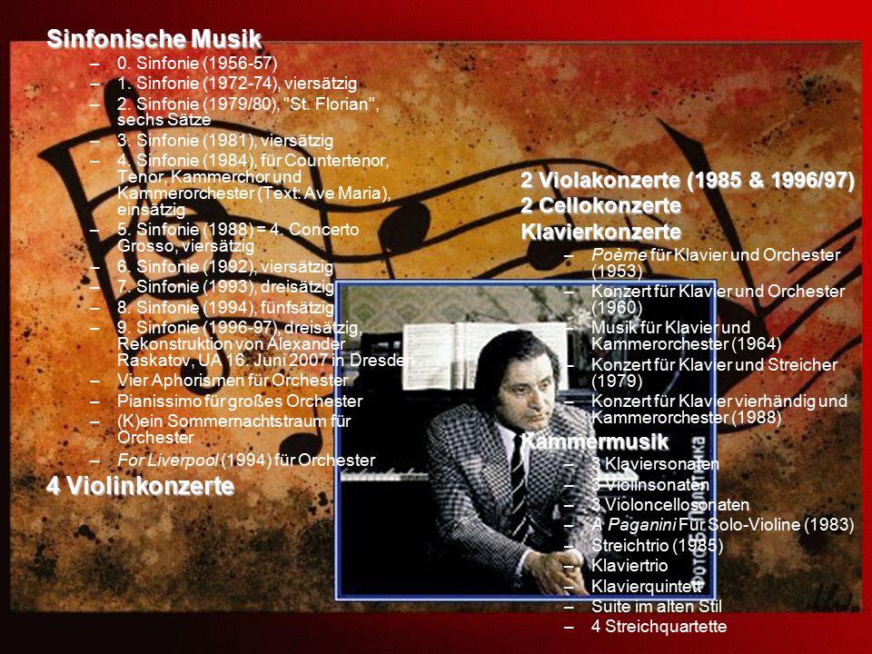 Sinfonische Musik –0. Sinfonie (1956-57) –1. Sinfonie (1972-74), viersätzig –2. Sinfonie (1979/80),