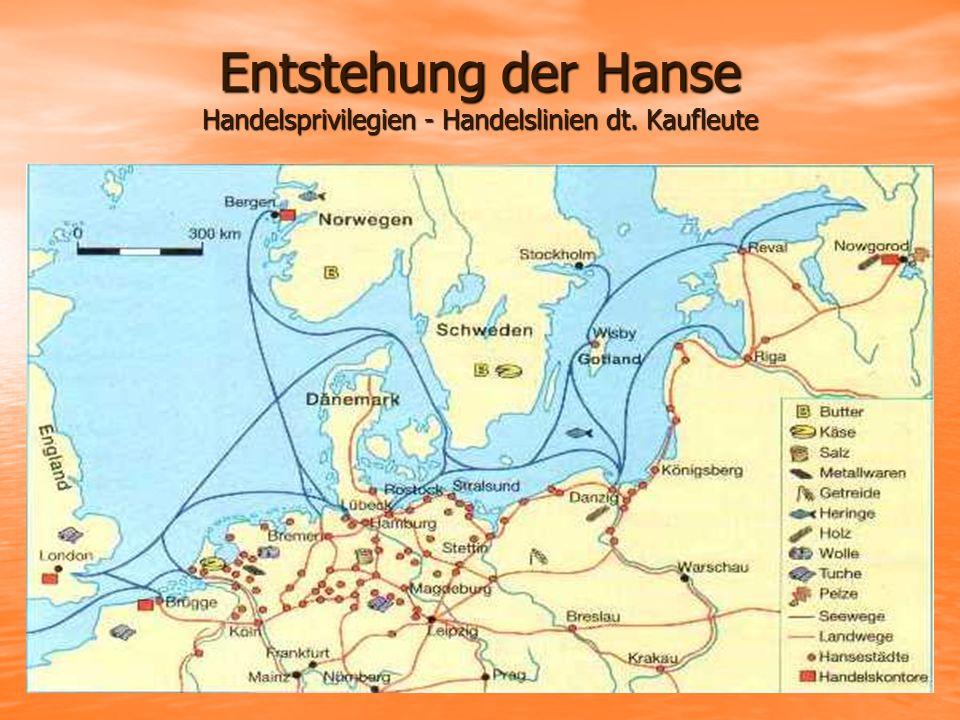 Entstehung der Hanse Handelsprivilegien - Handelslinien dt. Kaufleute