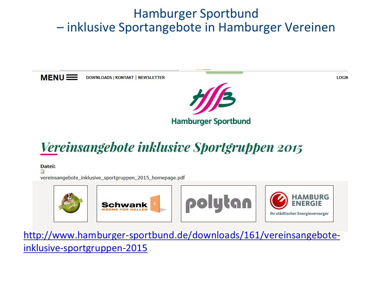 Hamburger Sportbund – inklusive Sportangebote in Hamburger Vereinen http://www.hamburger-sportbund.de/downloads/161/vereinsangebote- inklusive-sportgruppen-2015