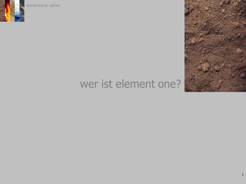 2 wer ist element one