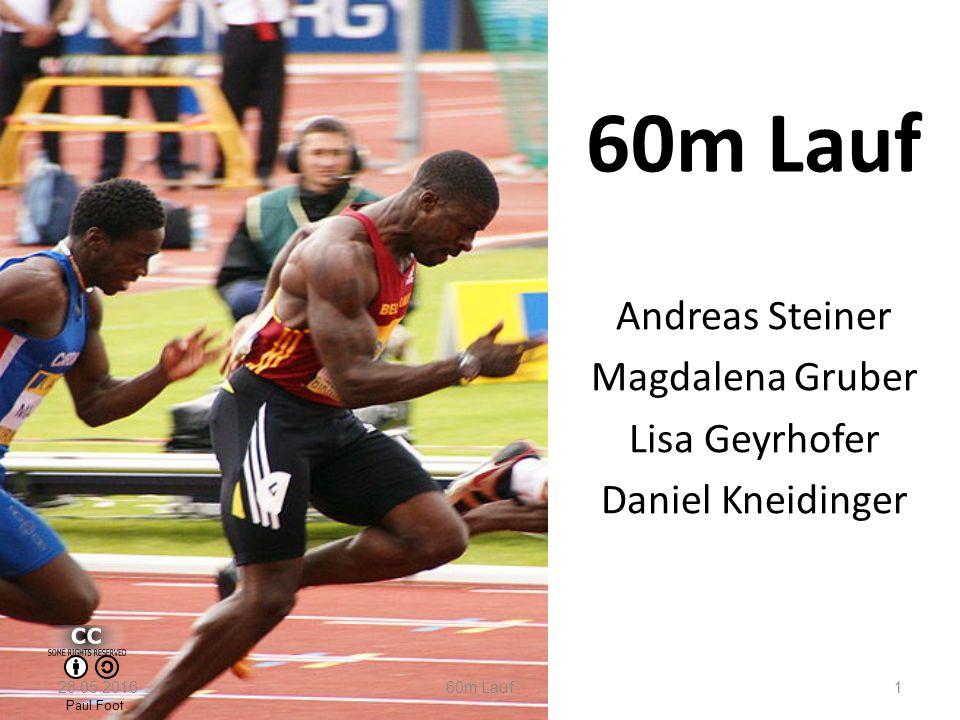 60m Lauf Andreas Steiner Magdalena Gruber Lisa Geyrhofer Daniel Kneidinger 28.05.2016 60m Lauf 1 Paul Foot
