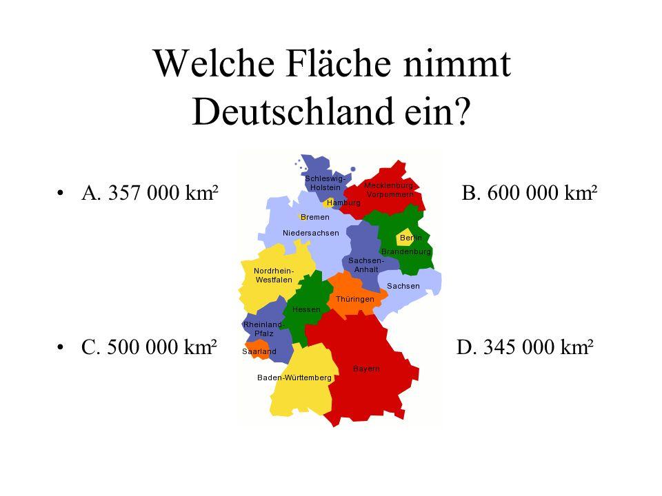 Wie viele Nachbarländer hat Deutschland? A: 9