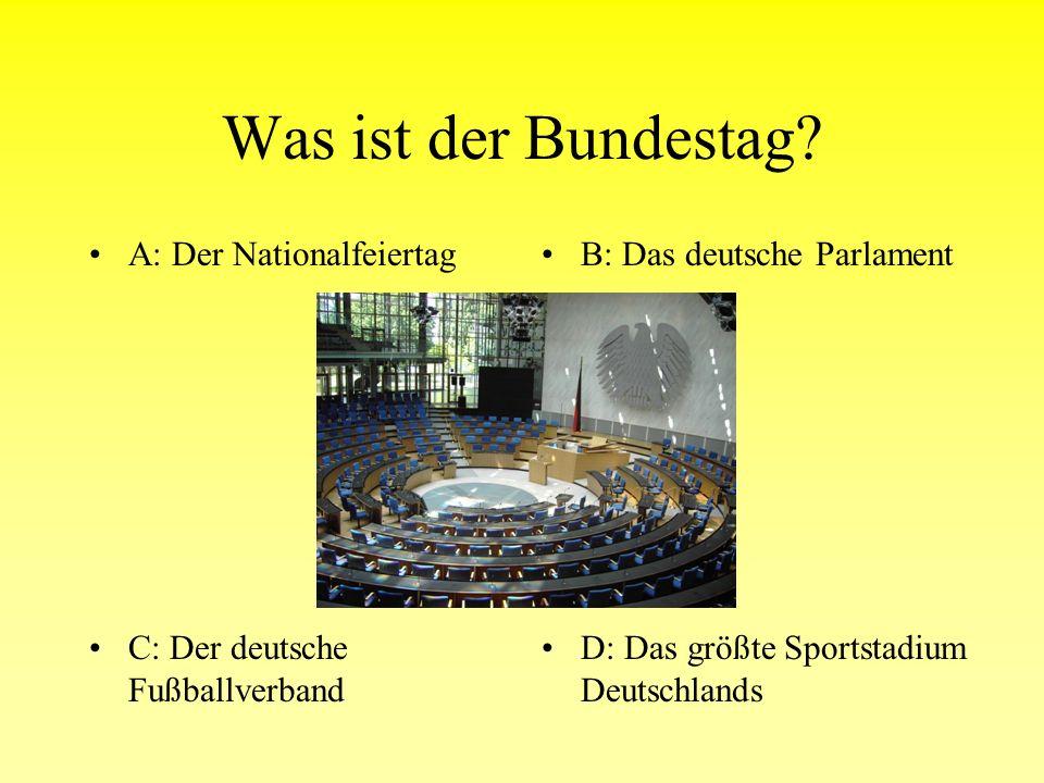Welches ist das größte Bundesland Deutschlands B. BayernB. Bayern