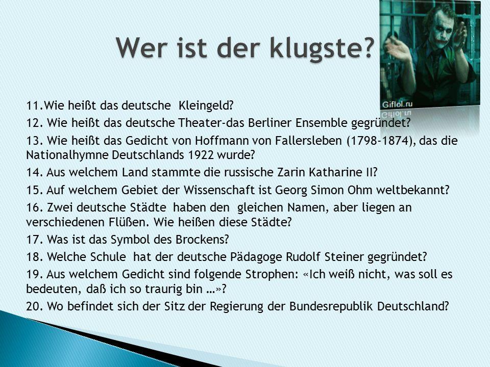 11.Wie heißt das deutsche Kleingeld. 12.