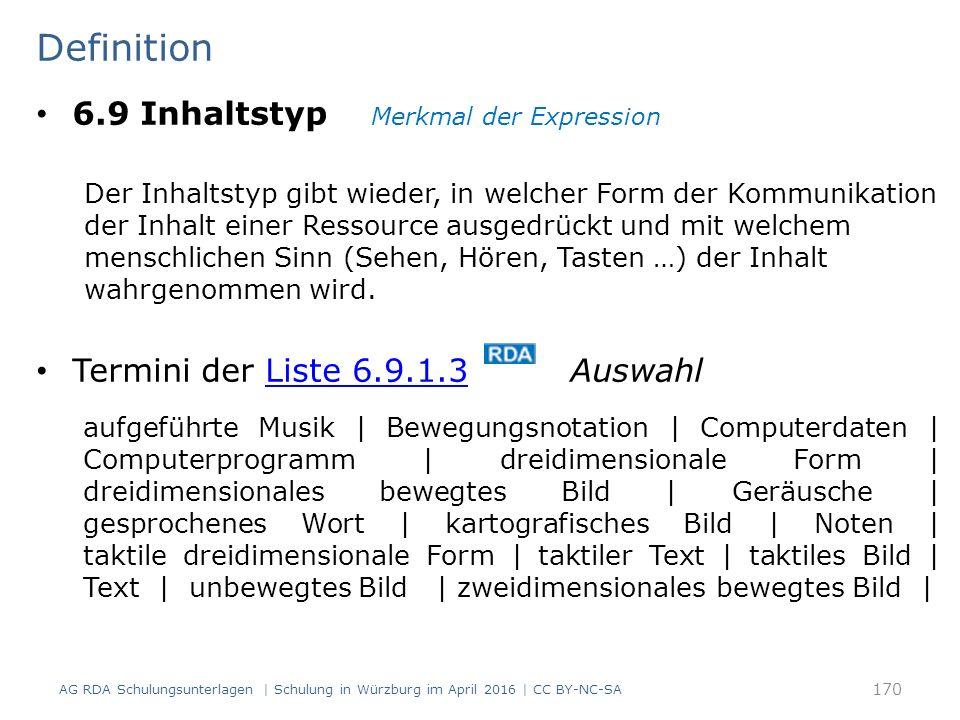 Definition 6.9 Inhaltstyp Merkmal der Expression Der Inhaltstyp gibt wieder, in welcher Form der Kommunikation der Inhalt einer Ressource ausgedrückt und mit welchem menschlichen Sinn (Sehen, Hören, Tasten …) der Inhalt wahrgenommen wird.