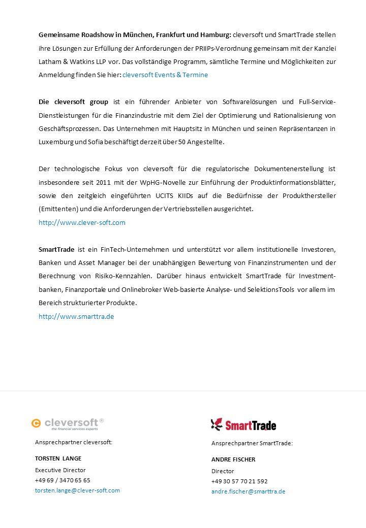 Gemeinsame Roadshow in München, Frankfurt und Hamburg: cleversoft und SmartTrade stellen ihre Lösungen zur Erfüllung der Anforderungen der PRIIPs-Verordnung gemeinsam mit der Kanzlei Latham & Watkins LLP vor.