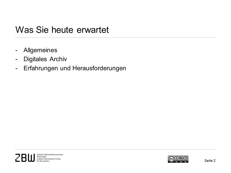 Was Sie heute erwartet -Allgemeines -Digitales Archiv -Erfahrungen und Herausforderungen Seite 2