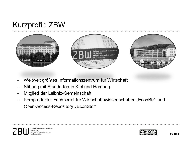 """Kurzprofil: ZBW  Weltweit größtes Informationszentrum für Wirtschaft  Stiftung mit Standorten in Kiel und Hamburg  Mitglied der Leibniz-Gemeinschaft  Kernprodukte: Fachportal für Wirtschaftswissenschaften """"EconBiz und Open-Access-Repository """"EconStor page 3"""