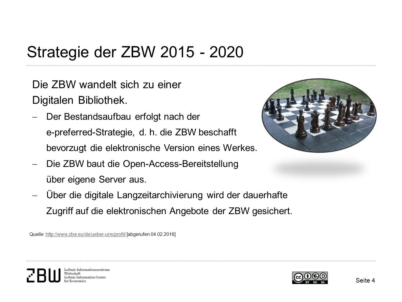 Seite 4 Strategie der ZBW 2015 - 2020 Die ZBW wandelt sich zu einer Digitalen Bibliothek.