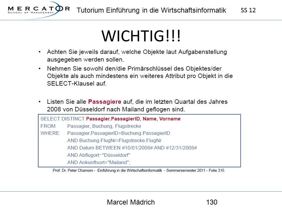 Tutorium Einführung in die Wirtschaftsinformatik SS 12 Marcel Mädrich130 WICHTIG!!!