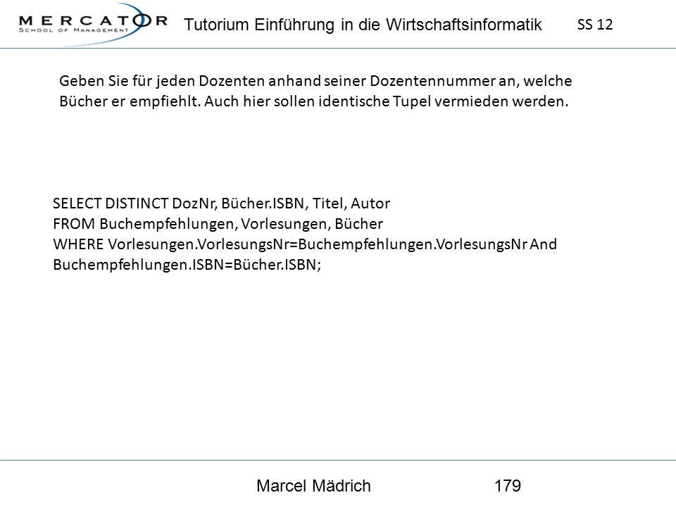 Tutorium Einführung in die Wirtschaftsinformatik SS 12 Marcel Mädrich179 Geben Sie für jeden Dozenten anhand seiner Dozentennummer an, welche Bücher er empfiehlt.