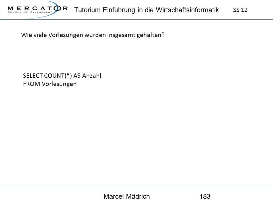 Tutorium Einführung in die Wirtschaftsinformatik SS 12 Marcel Mädrich183 Wie viele Vorlesungen wurden insgesamt gehalten.