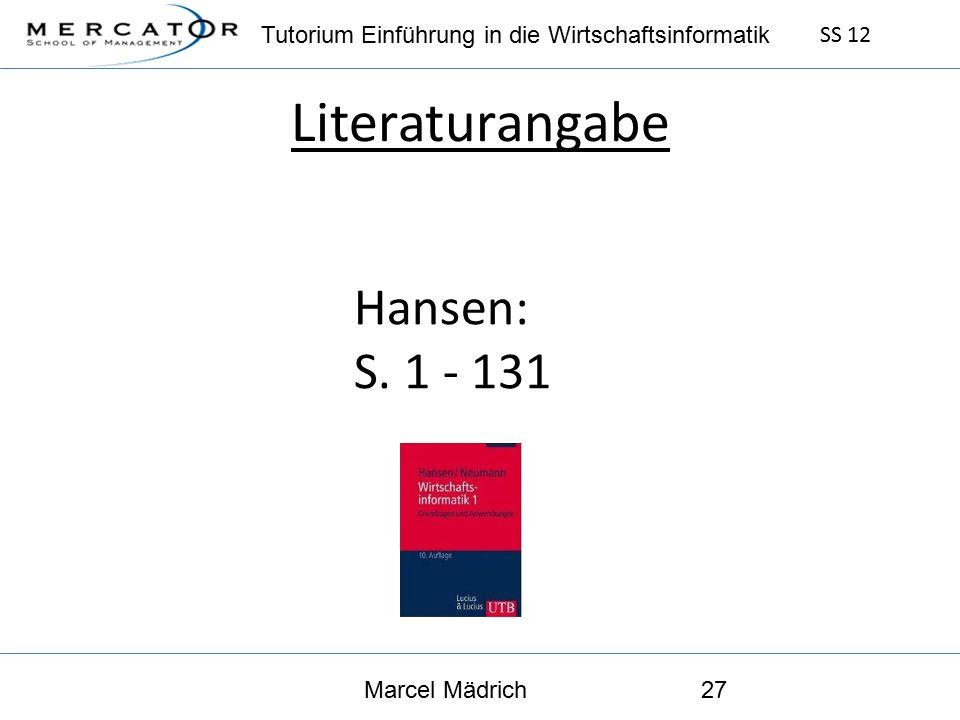 Tutorium Einführung in die Wirtschaftsinformatik SS 12 Marcel Mädrich27 Literaturangabe Hansen: S.
