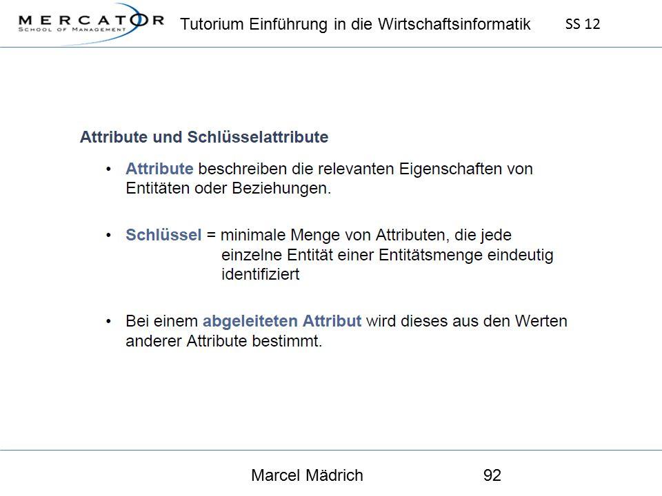 Tutorium Einführung in die Wirtschaftsinformatik SS 12 Marcel Mädrich92