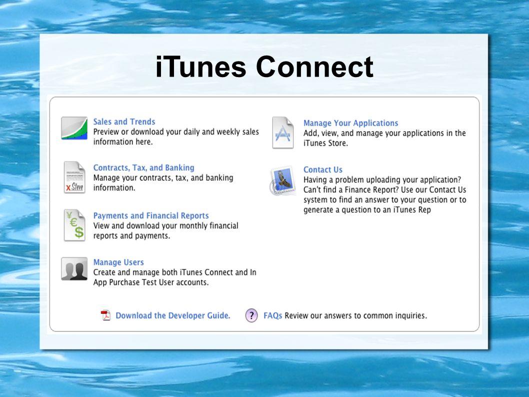 iTunes Connect Apps einreichen / verwalten Verwaltung der Teammitglieder des Entwickler Accounts Einsicht in Verkaufszahlen / Finanzberichte Support f