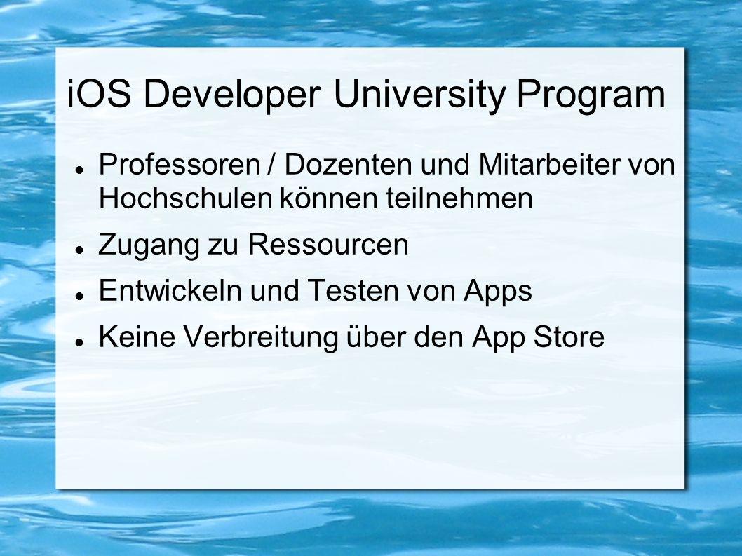 iOS Developer University Program Professoren / Dozenten und Mitarbeiter von Hochschulen können teilnehmen Zugang zu Ressourcen Entwickeln und Testen v