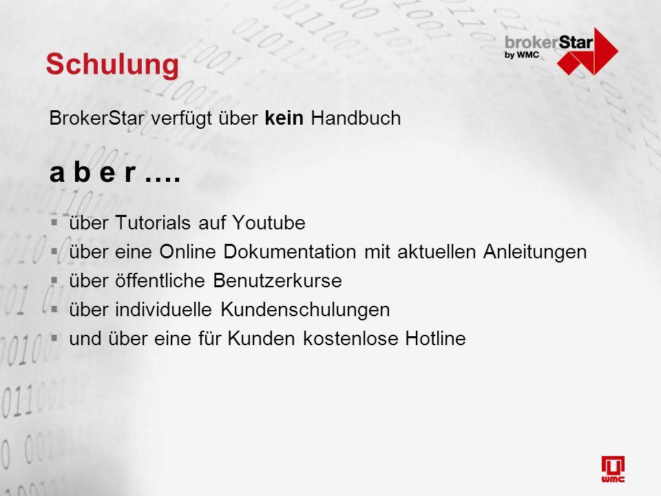 Schulung BrokerStar verfügt über kein Handbuch a b e r ….