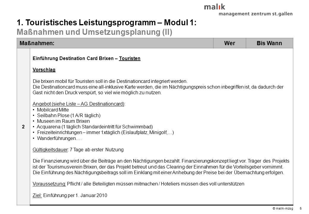 5© malik-mzsg Maßnahmen:WerBis Wann 2 Einführung Destination Card Brixen – Touristen Vorschlag Die brixen mobil für Touristen soll in die Destinationcard integriert werden.