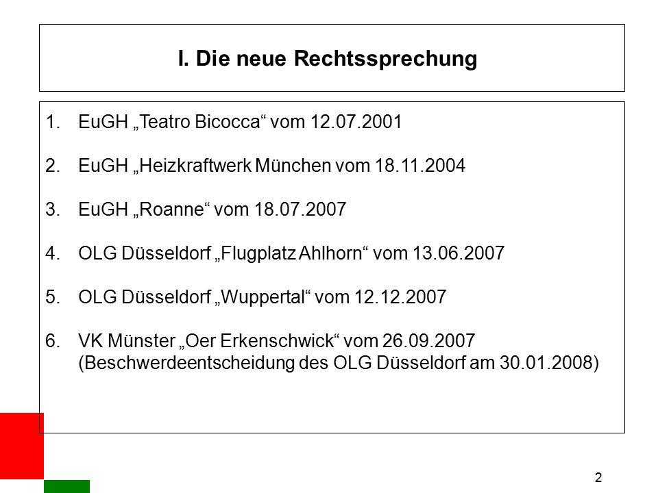 """2 I. Die neue Rechtssprechung 1.EuGH """"Teatro Bicocca"""" vom 12.07.2001 2.EuGH """"Heizkraftwerk München vom 18.11.2004 3.EuGH """"Roanne"""" vom 18.07.2007 4.OLG"""