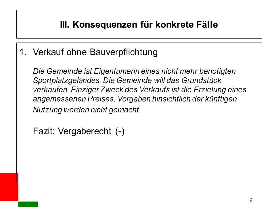 17 IV.Verfahrensfragen Ablauf des Verhandlungsverfahrens: 6.Verhandlungsphase, ggf.