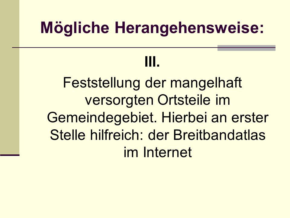 Mögliche Herangehensweise: III. Feststellung der mangelhaft versorgten Ortsteile im Gemeindegebiet.
