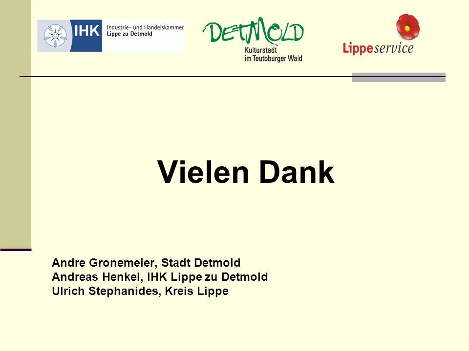Vielen Dank Andre Gronemeier, Stadt Detmold Andreas Henkel, IHK Lippe zu Detmold Ulrich Stephanides, Kreis Lippe
