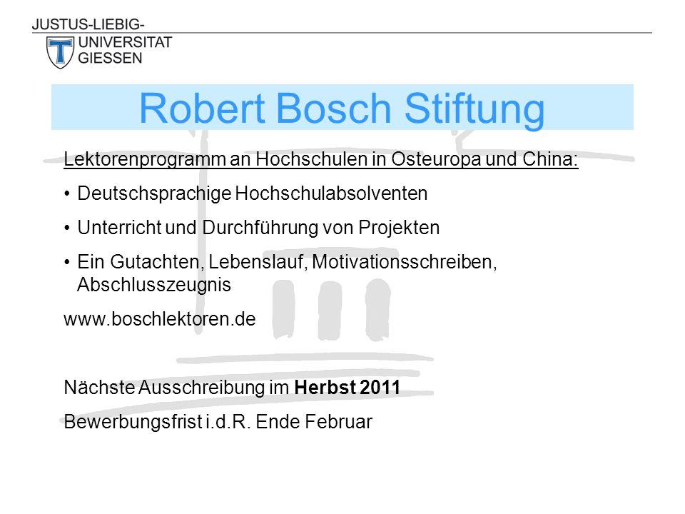 Robert Bosch Stiftung Lektorenprogramm an Hochschulen in Osteuropa und China: Deutschsprachige Hochschulabsolventen Unterricht und Durchführung von Pr