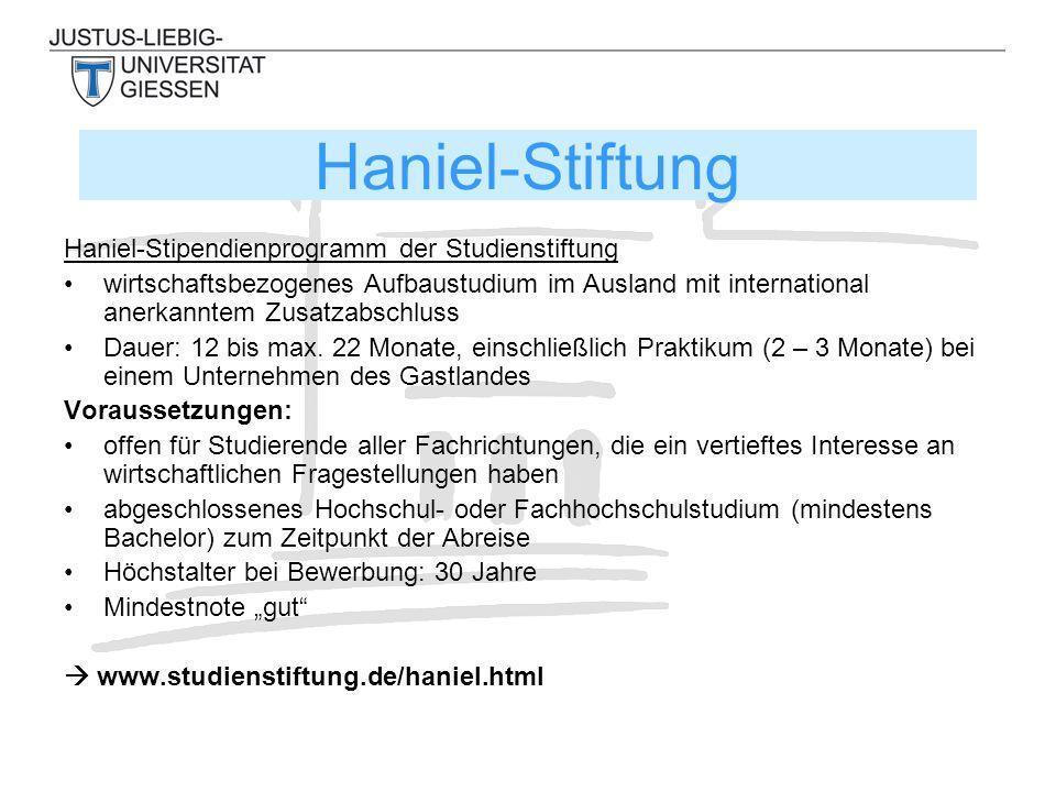Haniel-Stipendienprogramm der Studienstiftung wirtschaftsbezogenes Aufbaustudium im Ausland mit international anerkanntem Zusatzabschluss Dauer: 12 bis max.