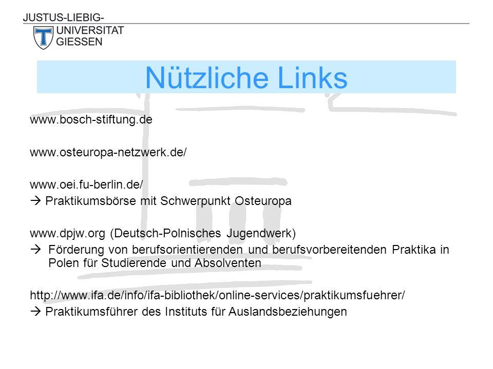 www.bosch-stiftung.de www.osteuropa-netzwerk.de/ www.oei.fu-berlin.de/  Praktikumsbörse mit Schwerpunkt Osteuropa www.dpjw.org (Deutsch-Polnisches Ju