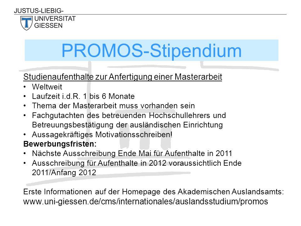 PROMOS-Stipendium Studienaufenthalte zur Anfertigung einer Masterarbeit Weltweit Laufzeit i.d.R.