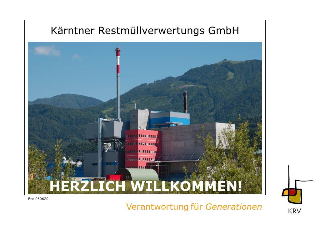 Verantwortung für Generationen Eco 060620 Kärntner Restmüllverwertungs GmbH HERZLICH WILLKOMMEN!