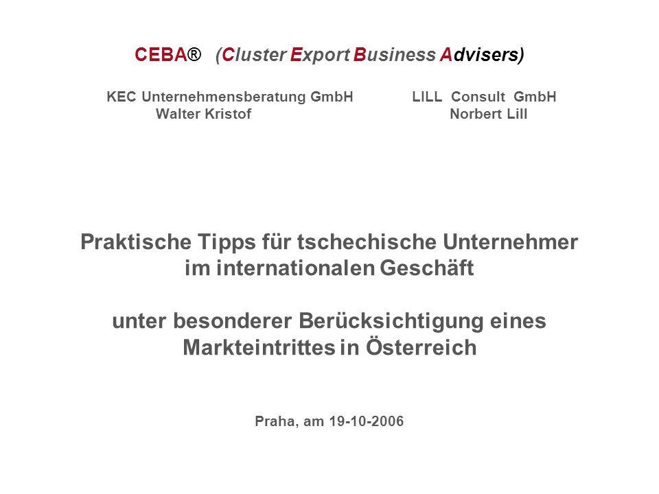 CEBA® (Cluster Export Business Advisers) KEC Unternehmensberatung GmbH LILL Consult GmbH Walter Kristof Norbert Lill Praktische Tipps für tschechische