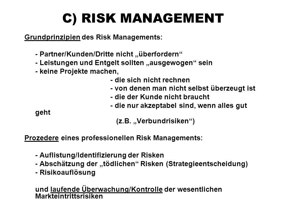 """C) RISK MANAGEMENT Grundprinzipien des Risk Managements: - Partner/Kunden/Dritte nicht """"überfordern"""" - Leistungen und Entgelt sollten """"ausgewogen"""" sei"""