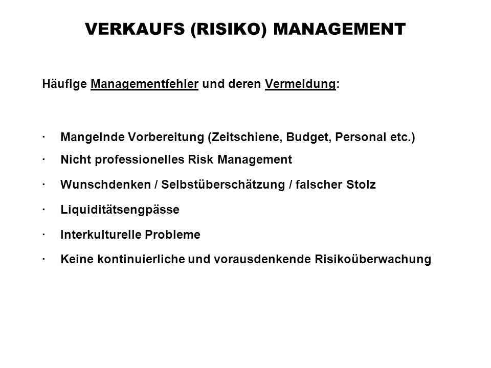 VERKAUFS (RISIKO) MANAGEMENT Häufige Managementfehler und deren Vermeidung: · Mangelnde Vorbereitung (Zeitschiene, Budget, Personal etc.) · Nicht prof