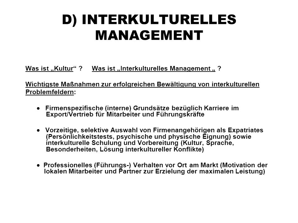 "D) INTERKULTURELLES MANAGEMENT Was ist ""Kultur . Was ist ""Interkulturelles Management "" ."