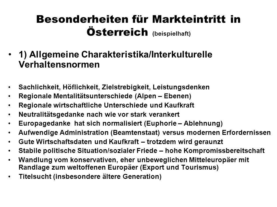 Besonderheiten für Markteintritt in Österreich (beispielhaft) 1) Allgemeine Charakteristika/Interkulturelle Verhaltensnormen Sachlichkeit, Höflichkeit