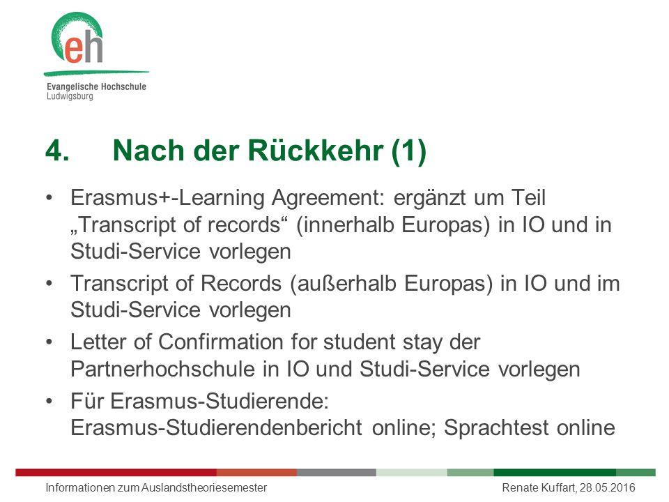 """4.Nach der Rückkehr (1) Erasmus+-Learning Agreement: ergänzt um Teil """"Transcript of records"""" (innerhalb Europas) in IO und in Studi-Service vorlegen T"""