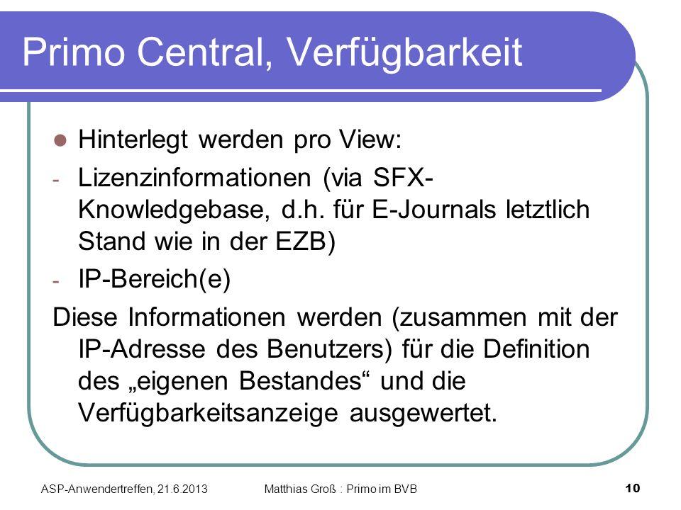 Primo Central, Verfügbarkeit Hinterlegt werden pro View: - Lizenzinformationen (via SFX- Knowledgebase, d.h.