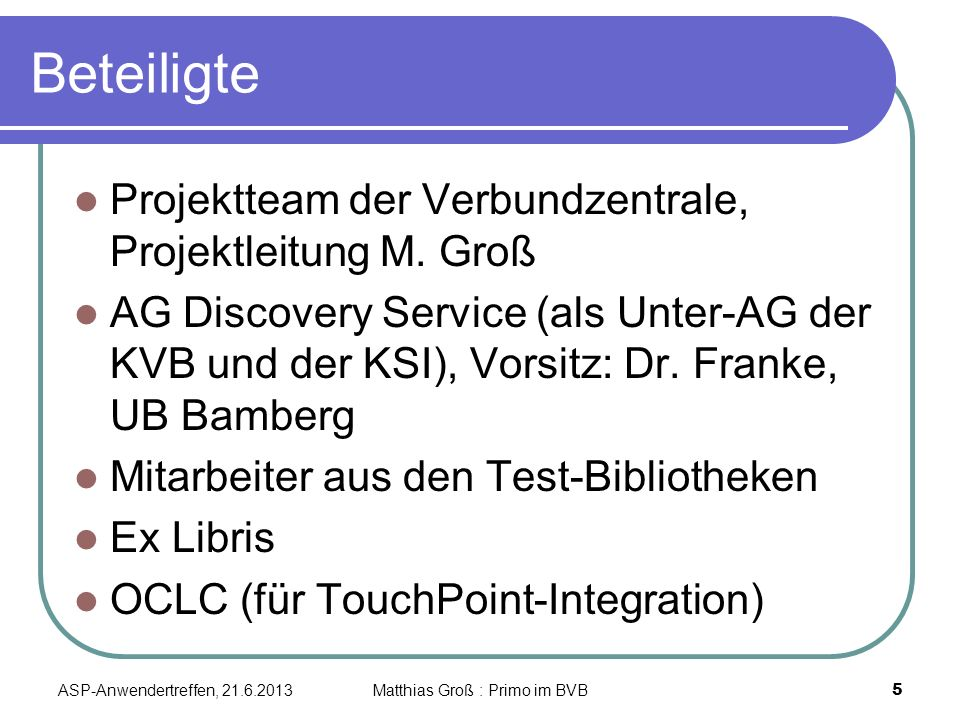 Beteiligte Projektteam der Verbundzentrale, Projektleitung M.