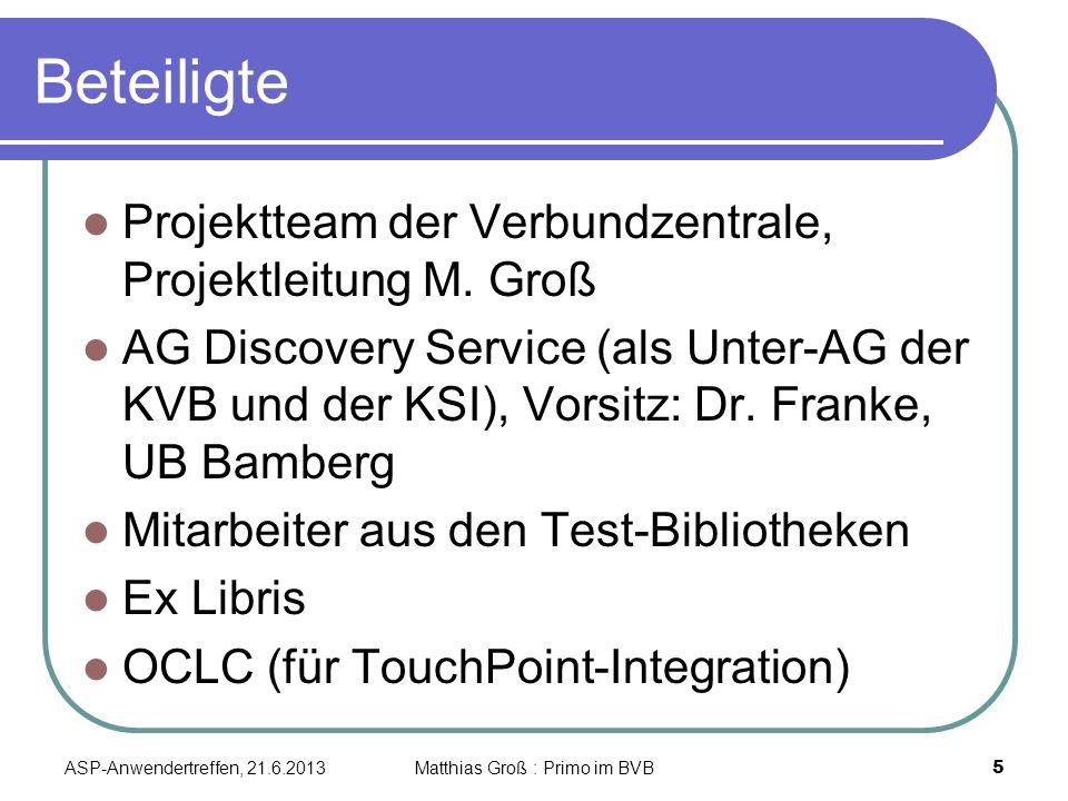 Beteiligte Projektteam der Verbundzentrale, Projektleitung M. Groß AG Discovery Service (als Unter-AG der KVB und der KSI), Vorsitz: Dr. Franke, UB Ba