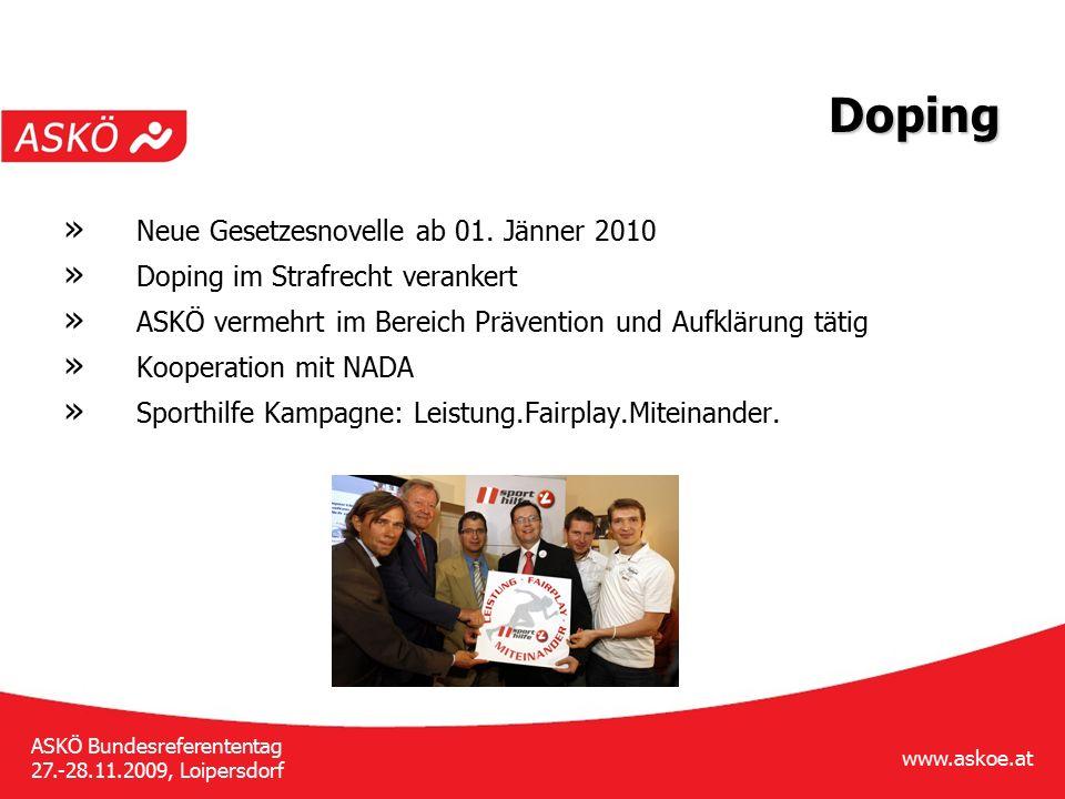 www.askoe.at ASKÖ Bundesreferententag 27.-28.11.2009, Loipersdorf Doping » Neue Gesetzesnovelle ab 01.