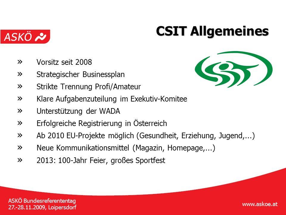 www.askoe.at ASKÖ Bundesreferententag 27.-28.11.2009, Loipersdorf CSIT Allgemeines » Vorsitz seit 2008 » Strategischer Businessplan » Strikte Trennung