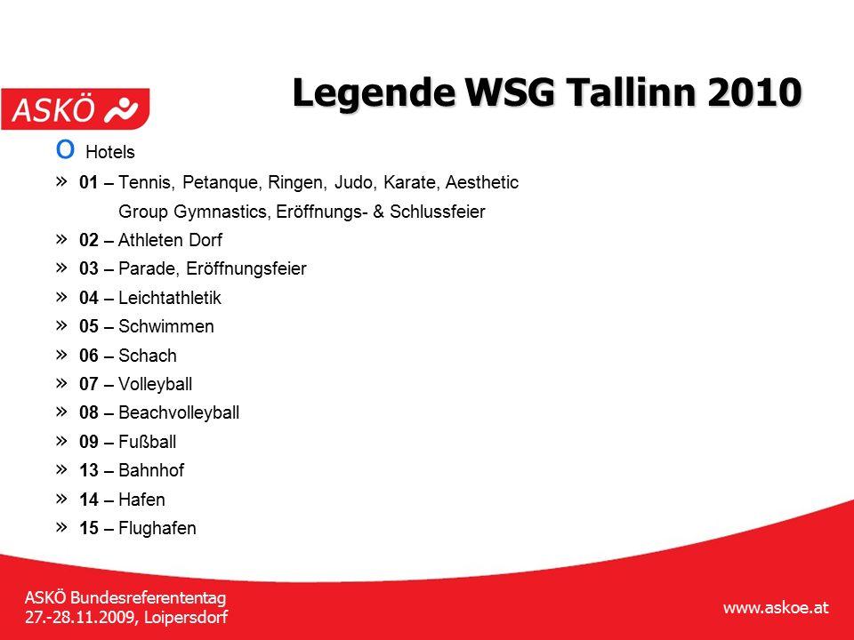 www.askoe.at ASKÖ Bundesreferententag 27.-28.11.2009, Loipersdorf Legende WSG Tallinn 2010 o Hotels » 01 – Tennis, Petanque, Ringen, Judo, Karate, Aes