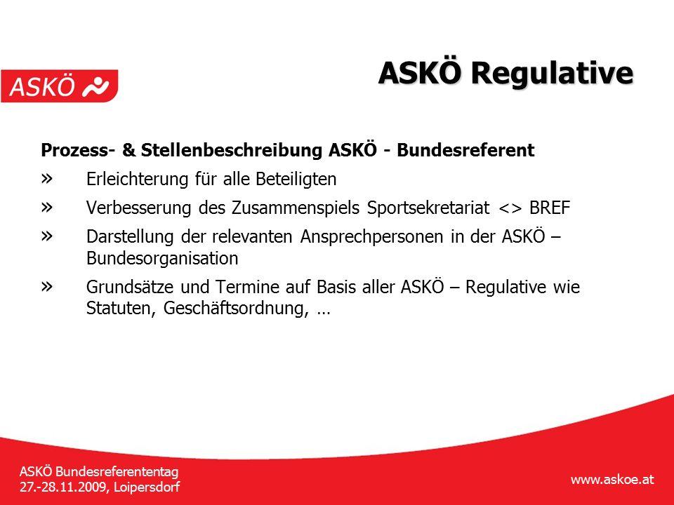 www.askoe.at ASKÖ Bundesreferententag 27.-28.11.2009, Loipersdorf ASKÖ Regulative Prozess- & Stellenbeschreibung ASKÖ - Bundesreferent » Erleichterung