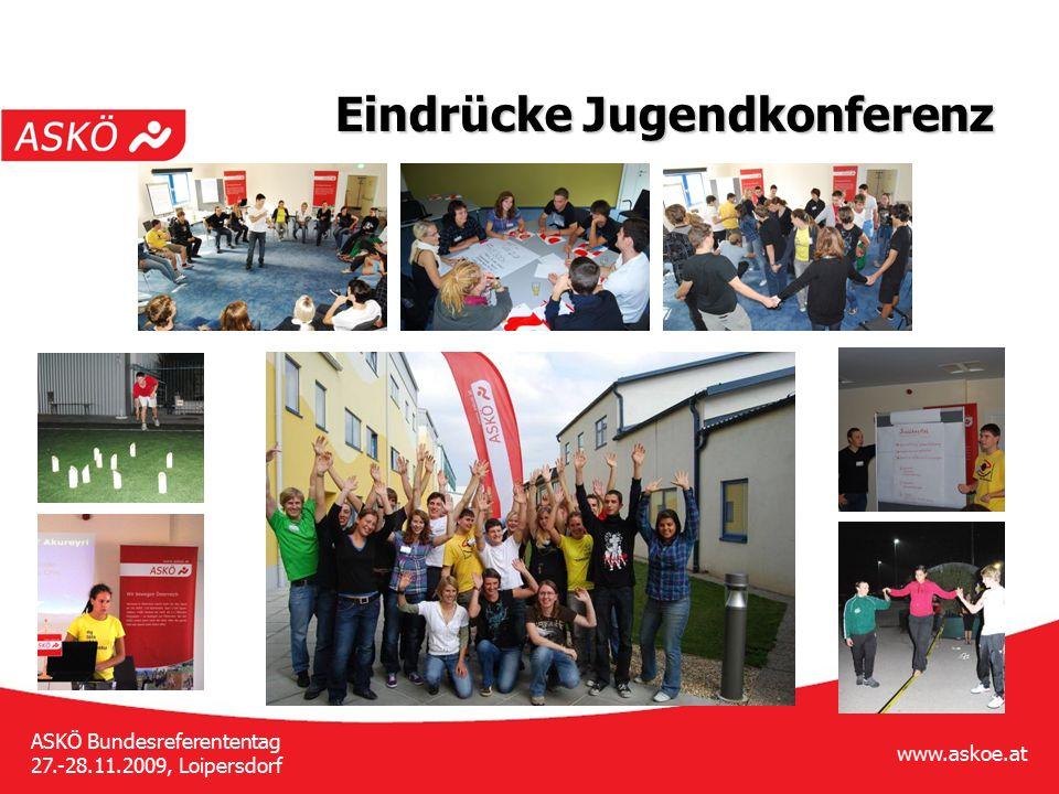 www.askoe.at ASKÖ Bundesreferententag 27.-28.11.2009, Loipersdorf Eindrücke Jugendkonferenz