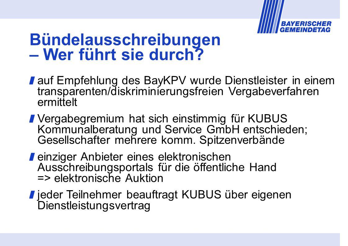 auf Empfehlung des BayKPV wurde Dienstleister in einem transparenten/diskriminierungsfreien Vergabeverfahren ermittelt Vergabegremium hat sich einstimmig für KUBUS Kommunalberatung und Service GmbH entschieden; Gesellschafter mehrere komm.