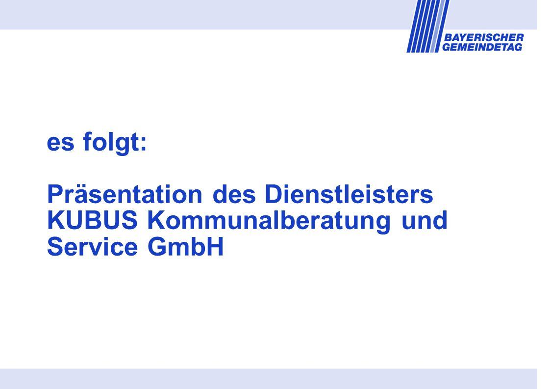 es folgt: Präsentation des Dienstleisters KUBUS Kommunalberatung und Service GmbH