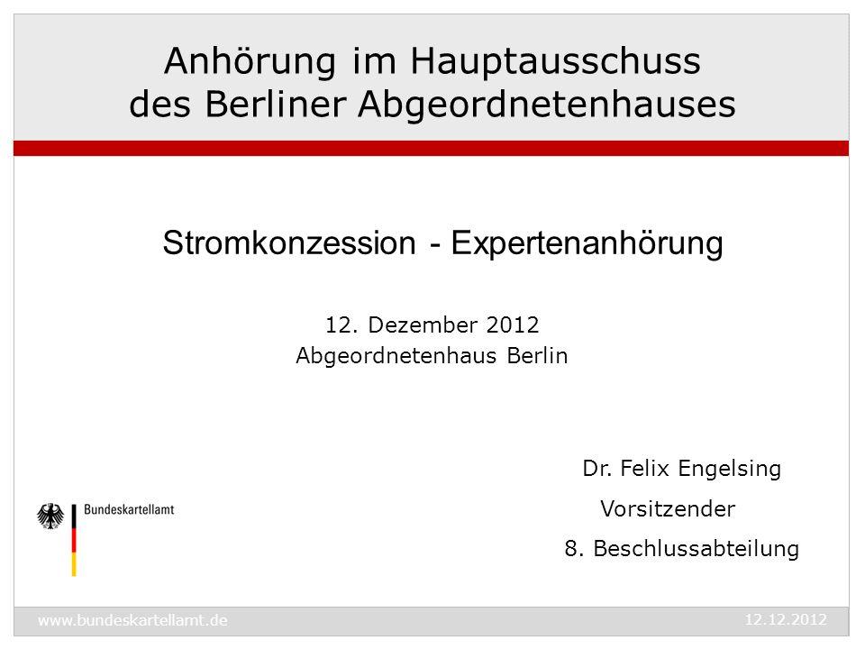 www.bundeskartellamt.de 12.12.2012 Dr. Felix Engelsing Vorsitzender 8.